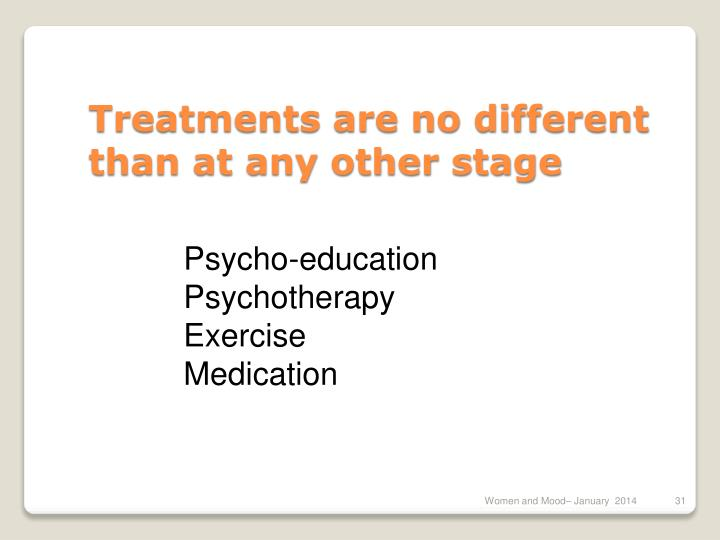 Treatments are no different than at any other stage