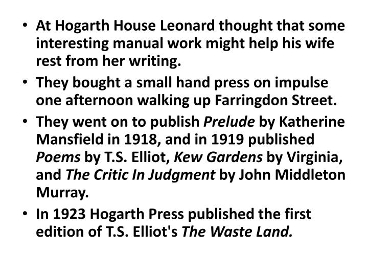 At Hogarth House Leonard thought that some interesting manual work might help his wife rest from her writing.