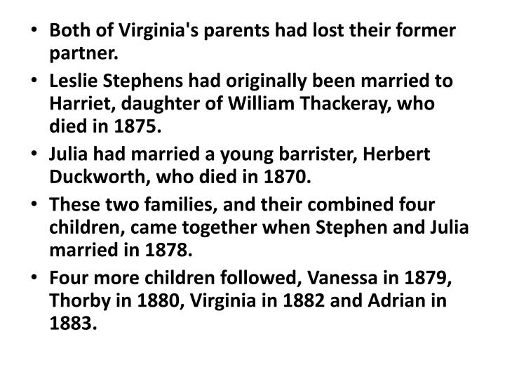 Both of Virginia's parents had lost their former partner.