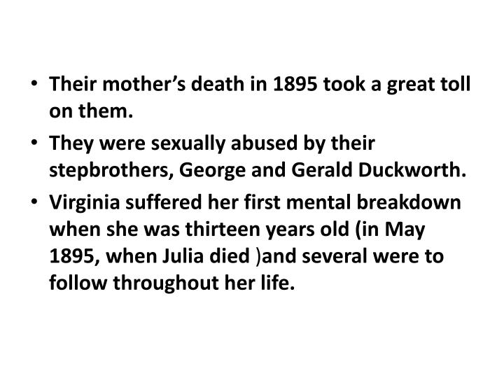 Their mother's death in 1895 took a great toll on them.