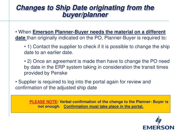Changes to Ship Date originating from the buyer/planner