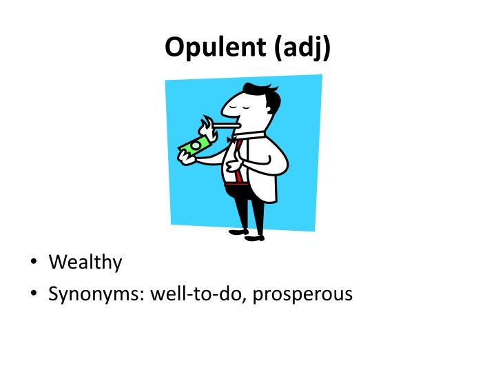 Opulent (
