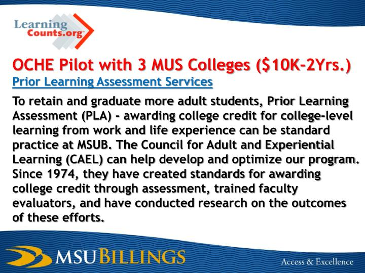 OCHE Pilot with 3 MUS Colleges ($10K-2Yrs.)