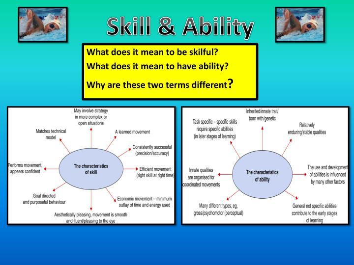 Skill & Ability