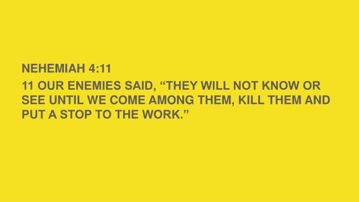 NEHEMIAH 4:11