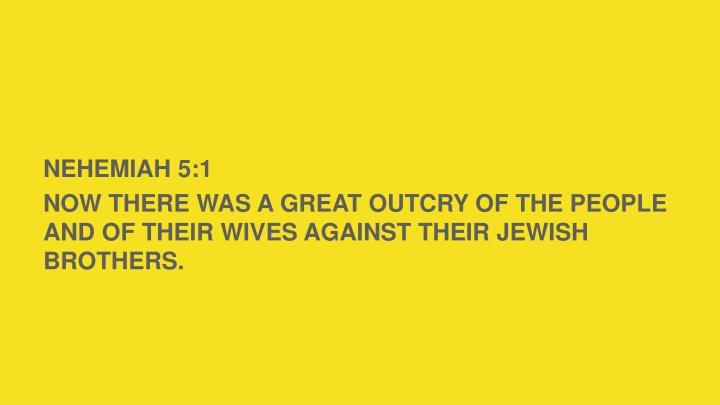 NEHEMIAH 5:1