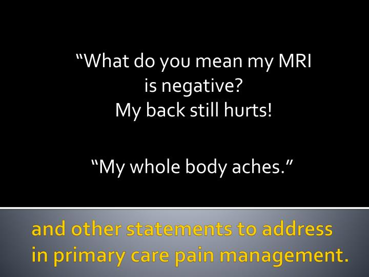 """""""What do you mean my MRI is negative?"""