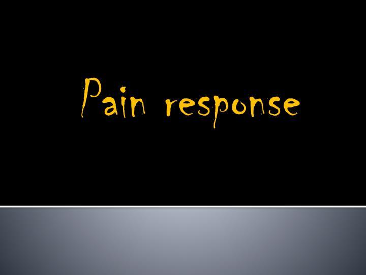 Pain response