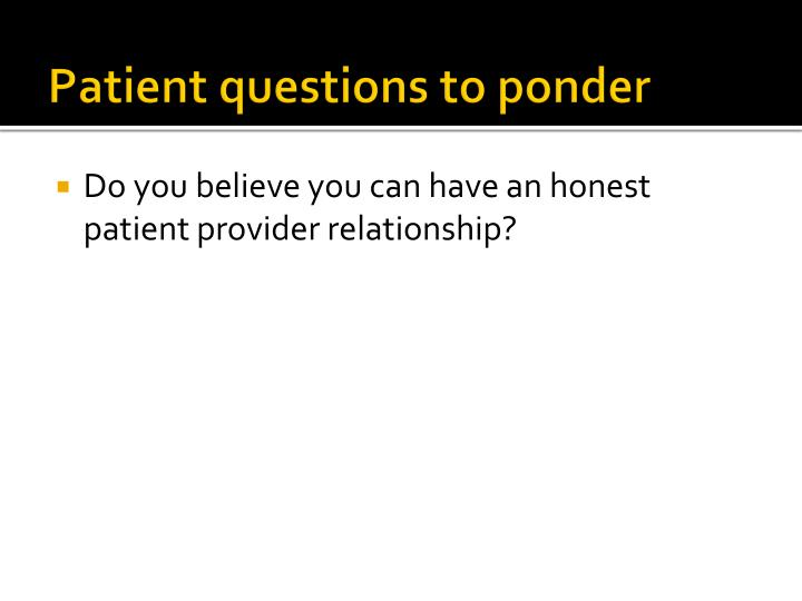 Patient questions to ponder