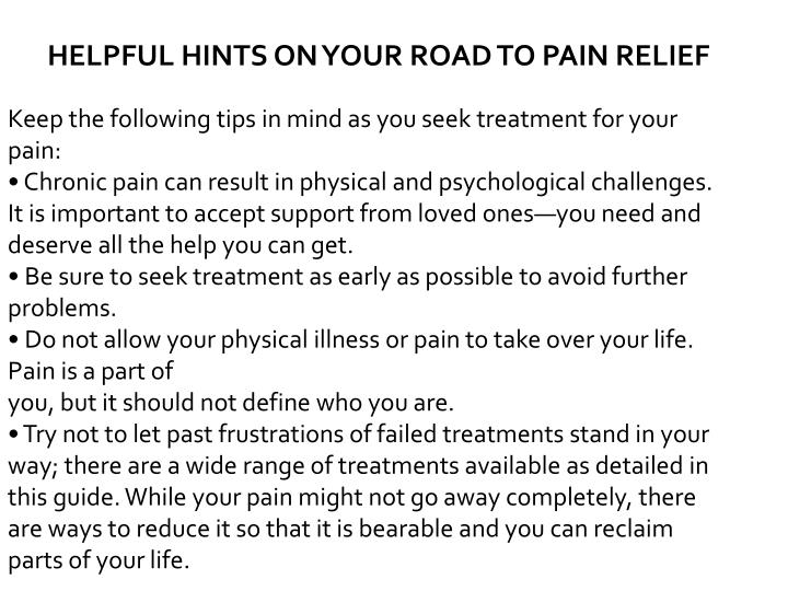 HELPFUL HINTS ON YOUR ROAD TO PAIN RELIEF