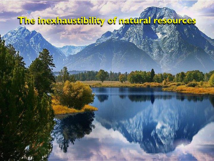 The inexhaustibility of natural resources