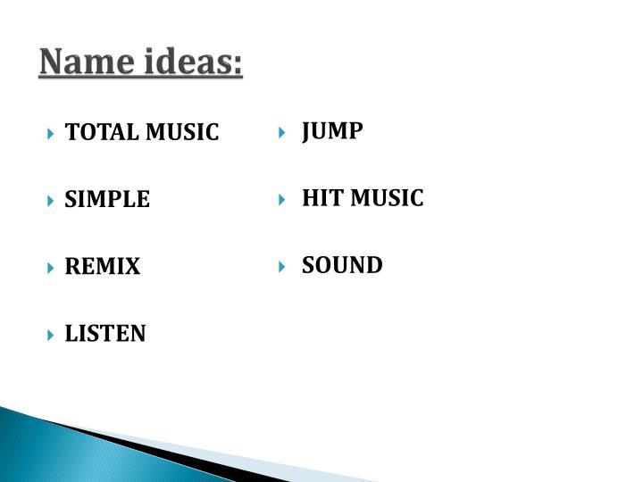 Name ideas: