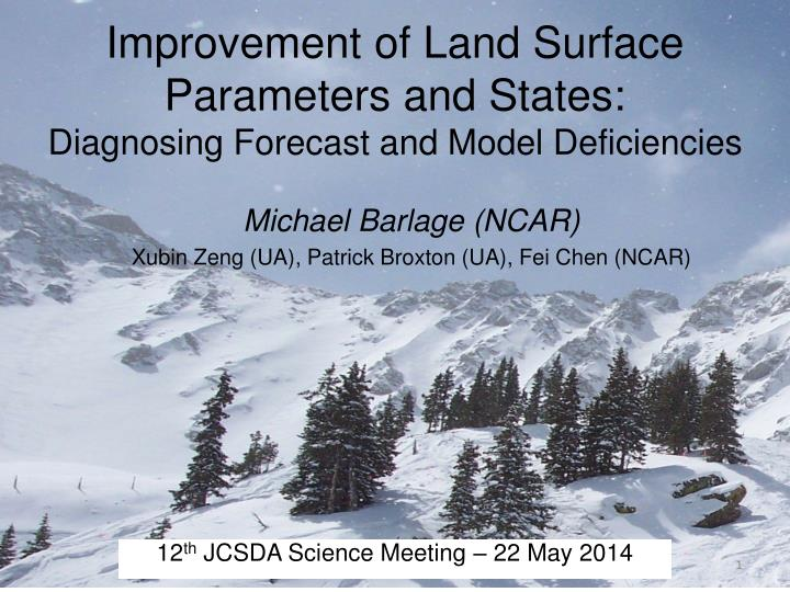 Improvement of land surface parameters and states diagnosing forecast and model deficiencies