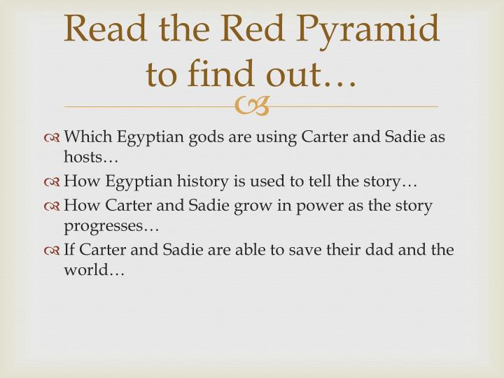 Read the Red Pyramid to find out…