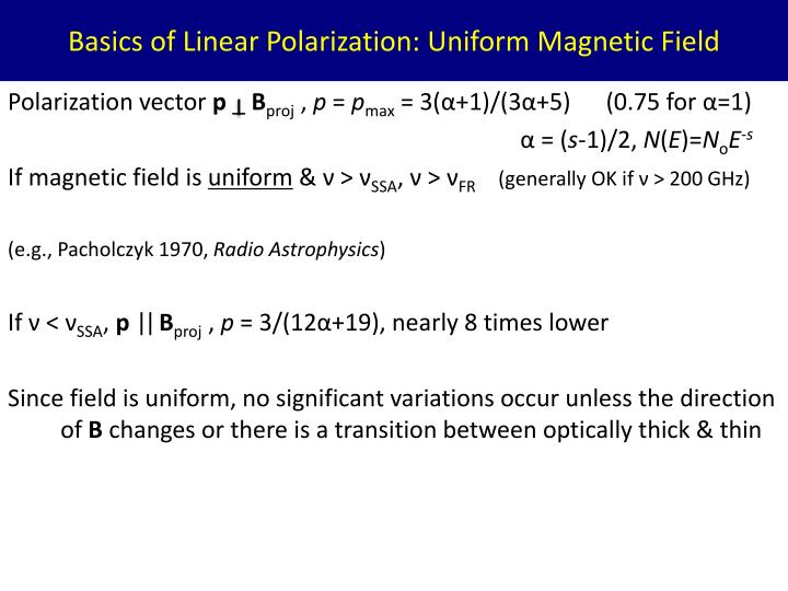 Basics of Linear Polarization: Uniform Magnetic Field