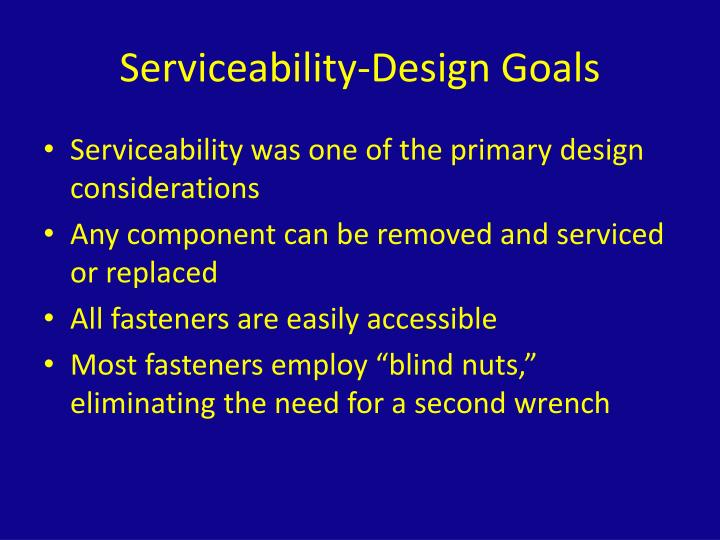 Serviceability-Design Goals