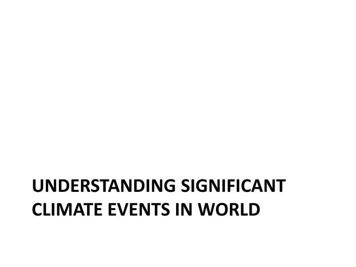 Understanding Significant climate Events in World