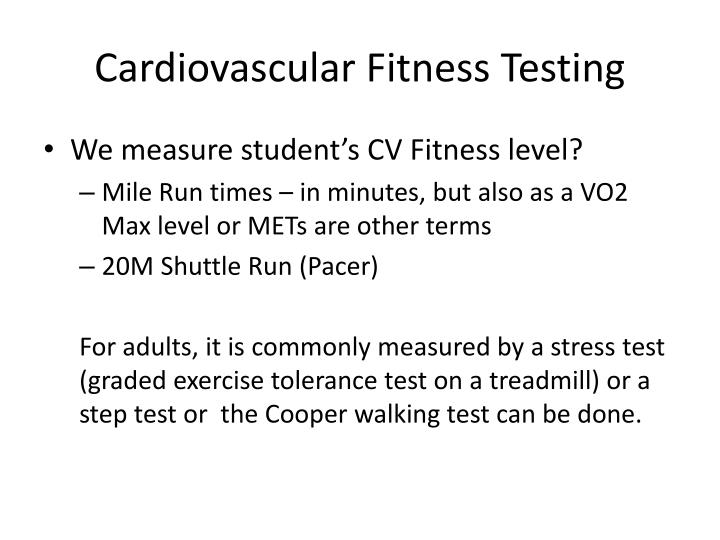Cardiovascular Fitness Testing