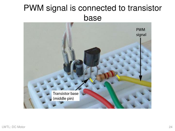 PWM signal is connected to transistor base