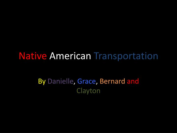 Native american transportation