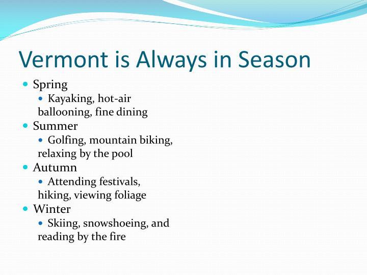 Vermont is Always in Season