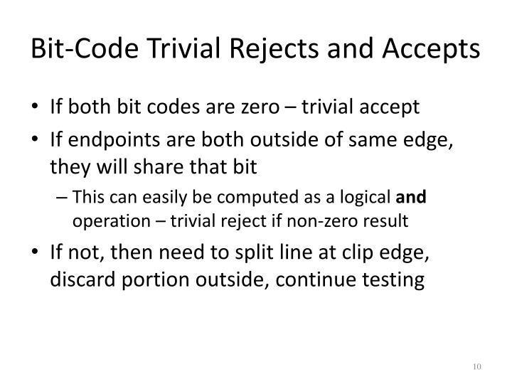 Bit-Code Trivial Rejects and Accepts
