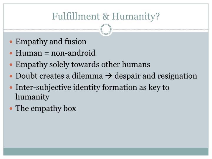 Fulfillment & Humanity?