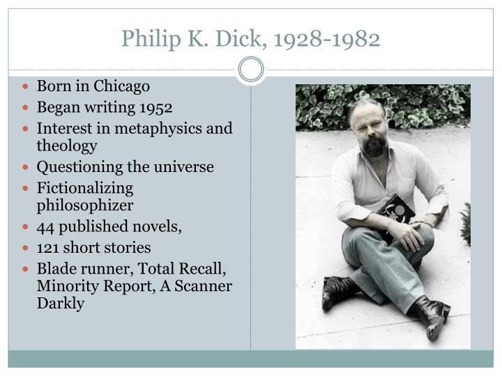 Philip K. Dick, 1928-1982