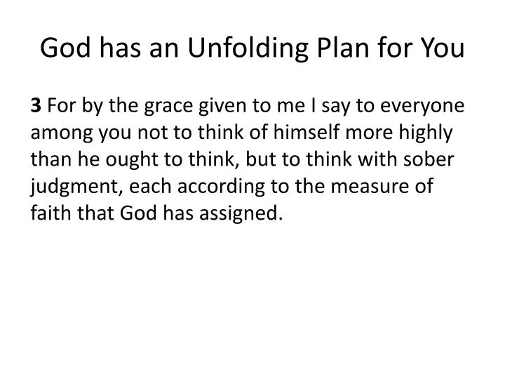 God has an Unfolding Plan for You