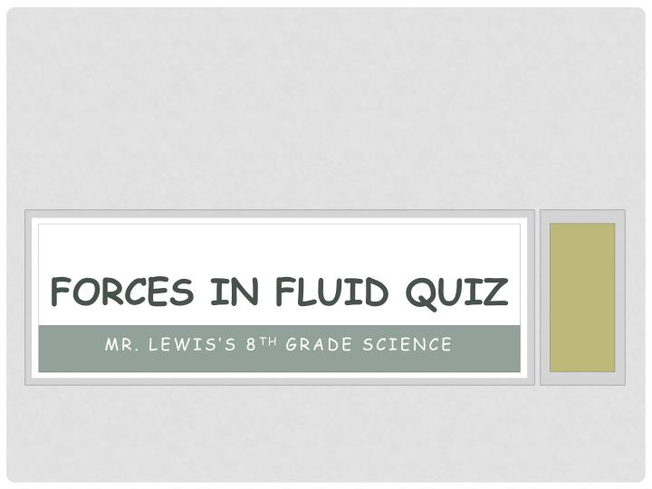Forces in fluid quiz
