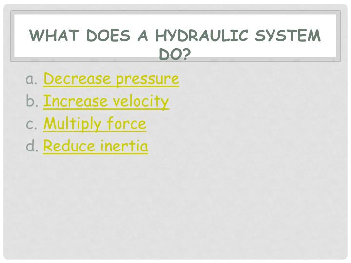 what does a hydraulic system do?