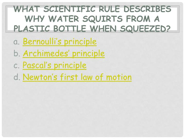 What scientific rule describes why water squirts from a plastic bottle when squeezed?