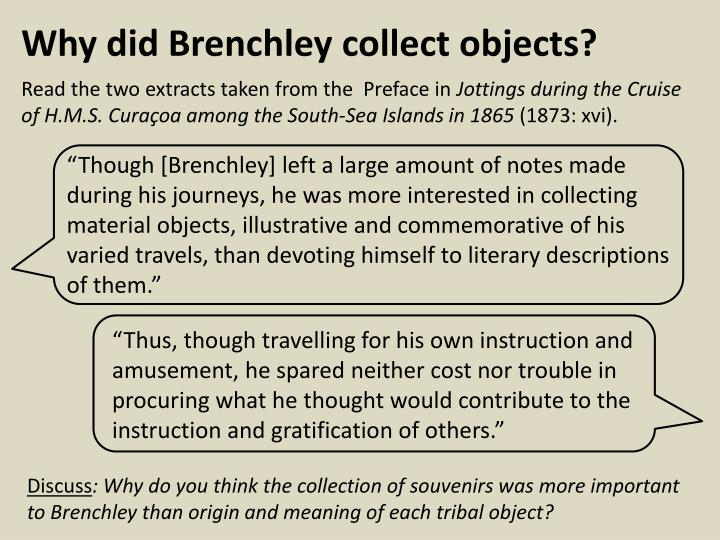 Why did Brenchley collect objects?