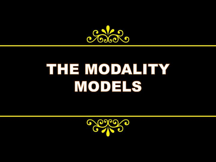 THE MODALITY MODELS