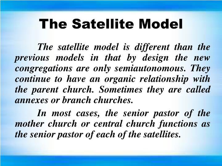 The Satellite Model