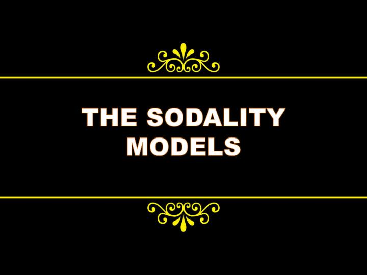 THE SODALITY MODELS