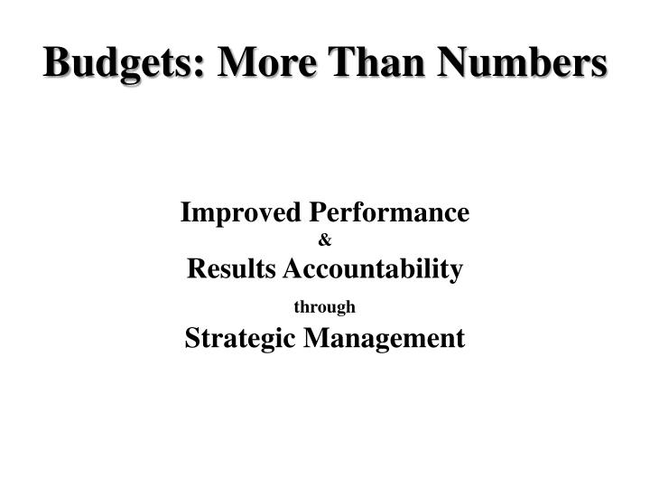 Budgets: More Than Numbers