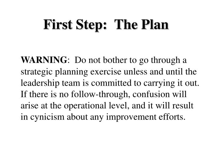 First Step:  The Plan