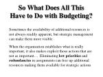 so what does all this have to do with budgeting2