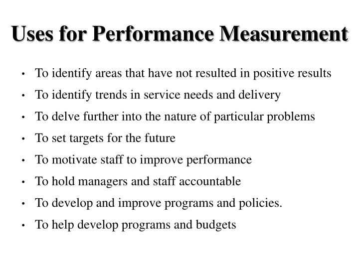 Uses for Performance Measurement