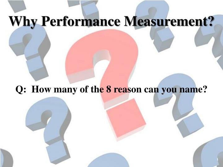 Why Performance Measurement?