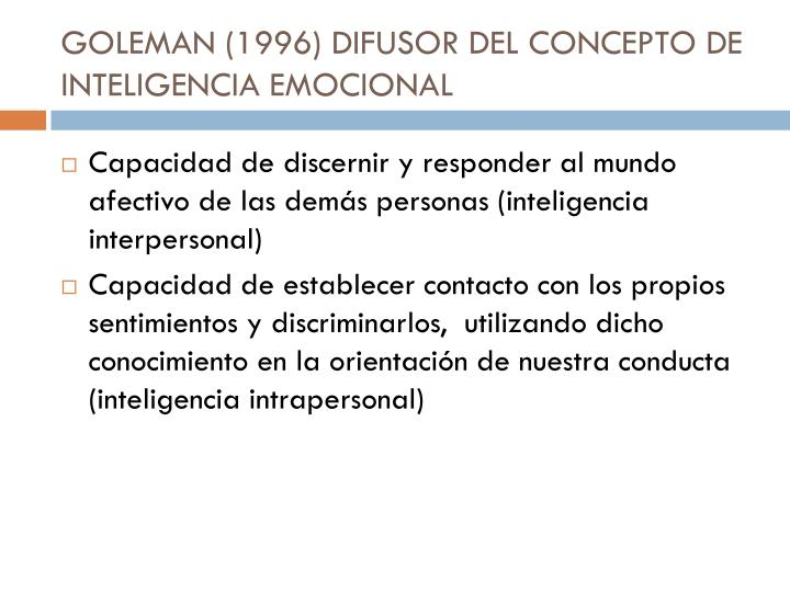 GOLEMAN (1996) DIFUSOR DEL CONCEPTO DE INTELIGENCIA EMOCIONAL
