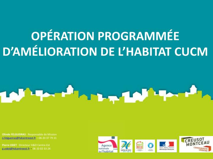 Op ration programm e d am lioration de l habitat cucm