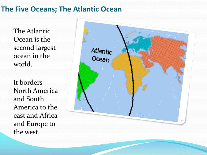 The Five Oceans; The Atlantic Ocean