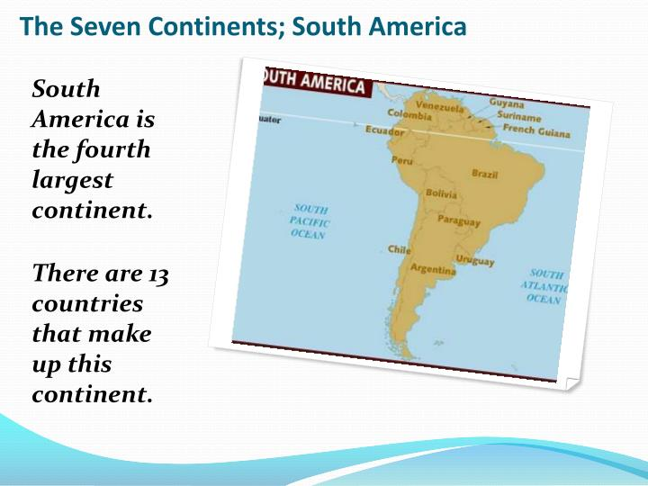 The Seven Continents; South America