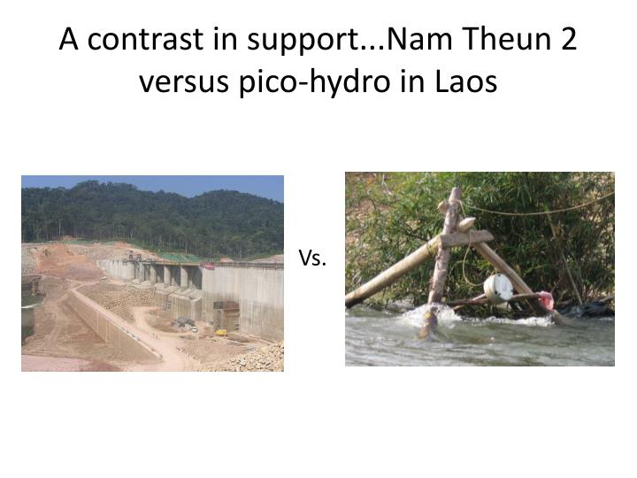 A contrast in support...Nam Theun 2 versus pico-hydro in Laos