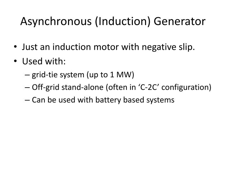 Asynchronous (Induction) Generator