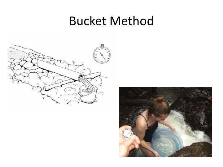 Bucket Method