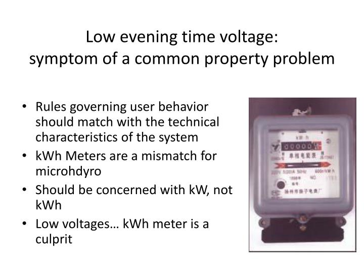 Low evening time voltage: