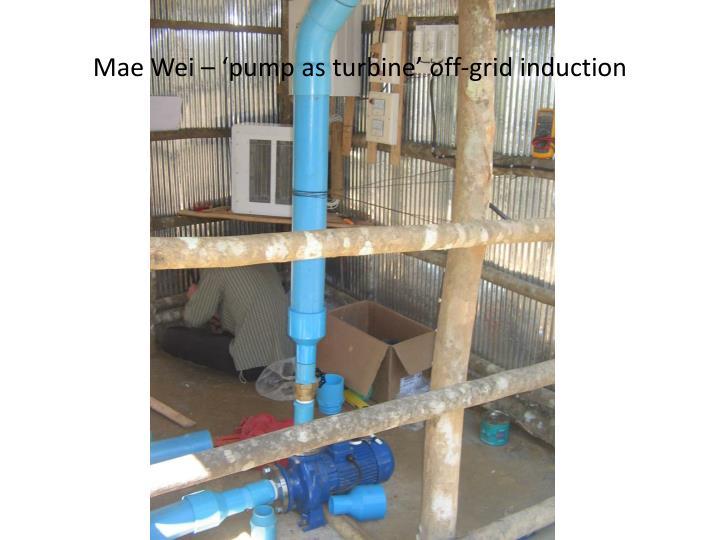Mae Wei – 'pump as turbine' off-grid induction